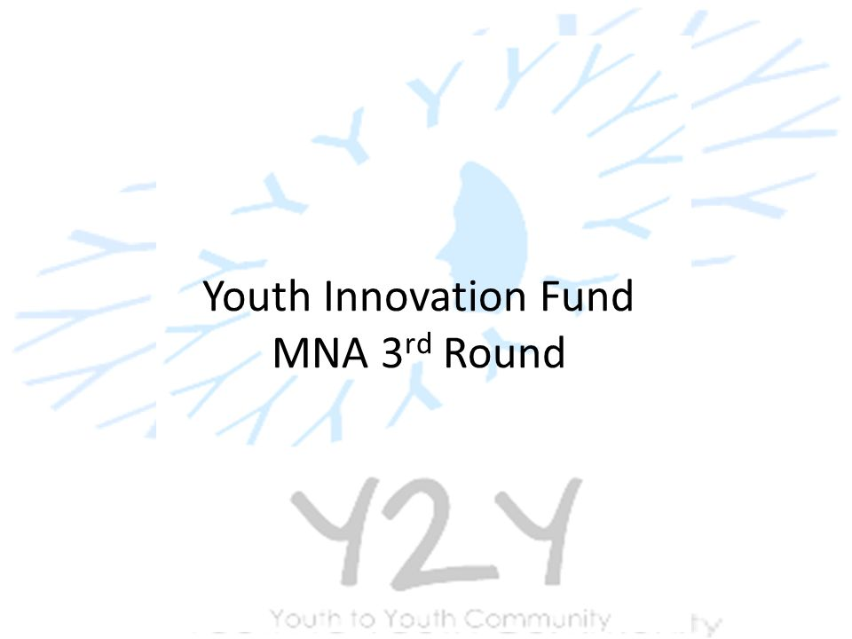Youth Innovation Fund MNA 3 rd Round