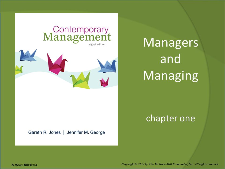 Managers and Managing chapter one Copyright © 2014 by The McGraw-Hill Companies, Inc. All rights reserved. McGraw-Hill/Irwin