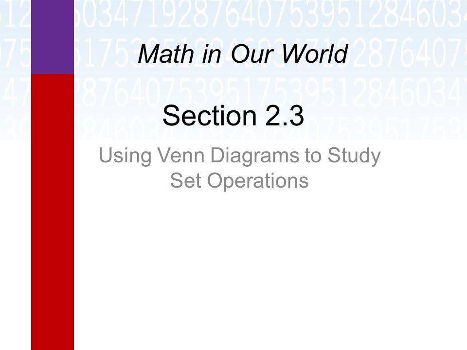 Section 23 using venn diagrams to study set operations math in 1 section 23 using venn diagrams to study set operations math in our world ccuart Choice Image
