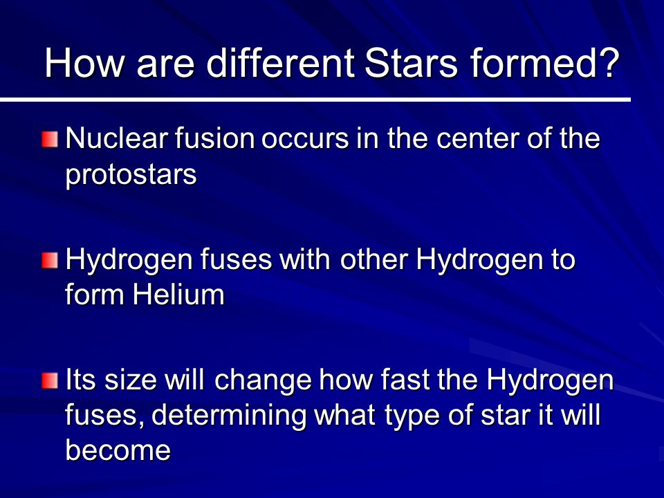 How are different Stars formed.