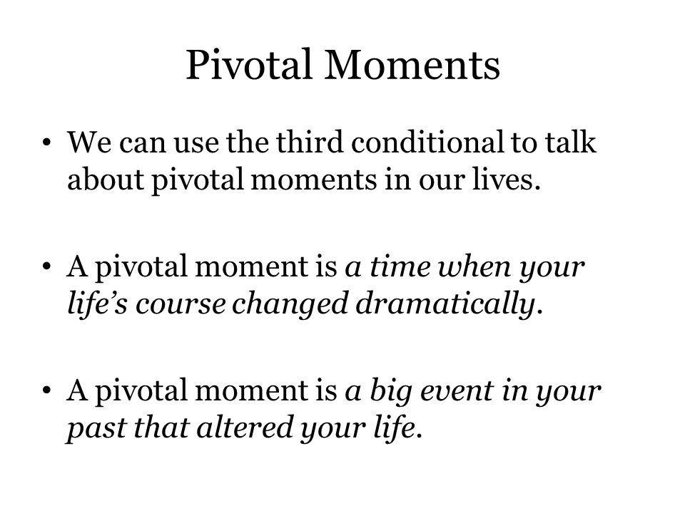 pivotal moment