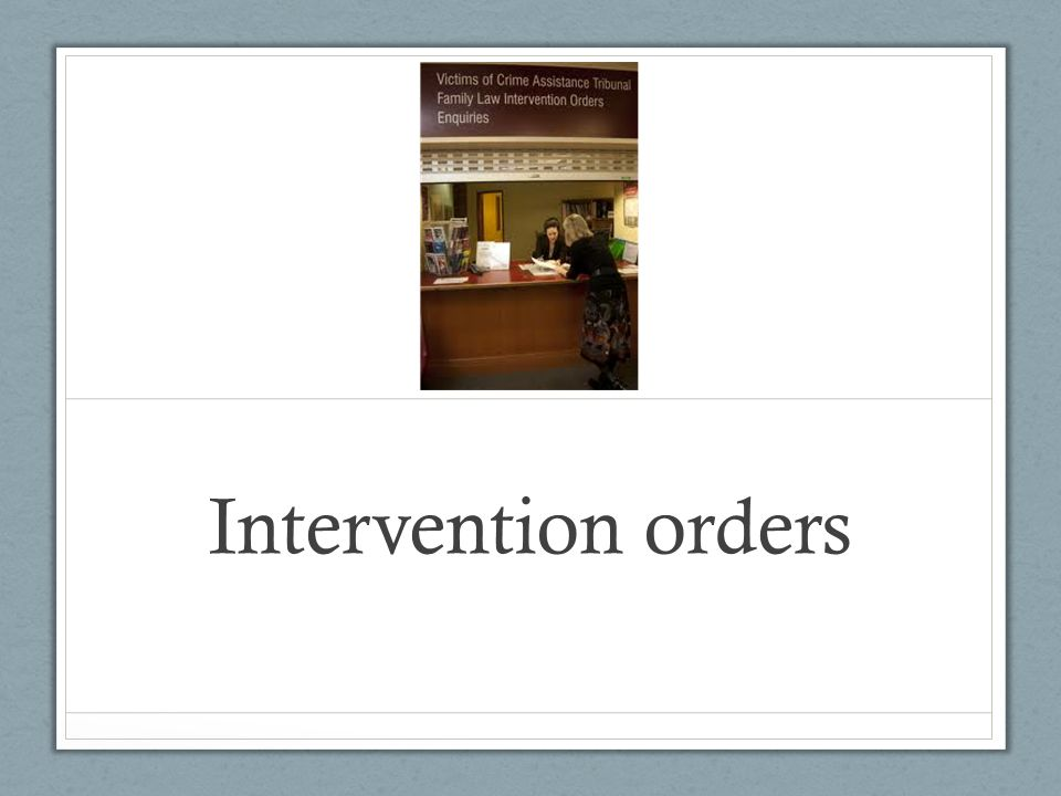 Intervention orders