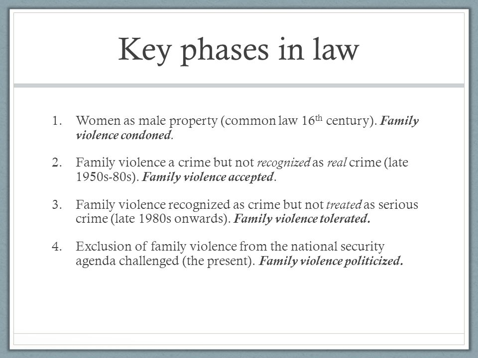 Key phases in law 1.Women as male property (common law 16 th century).