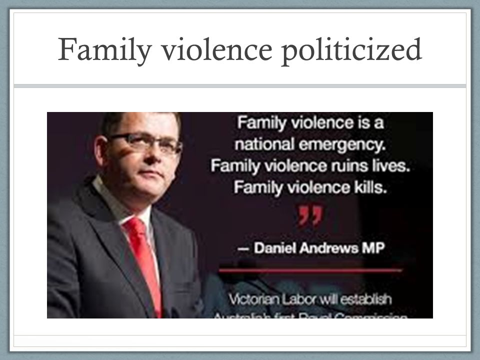 Family violence politicized