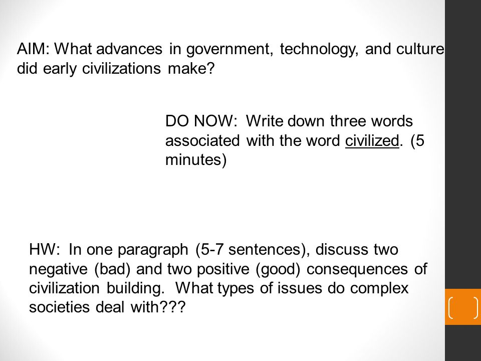 AIM: What advances in government, technology, and culture did early civilizations make.