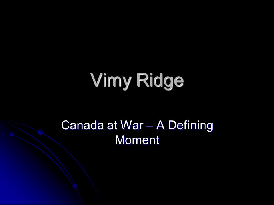 battle of vimy ridge essay example Battle of vimy ridge part of the battle of arras along the western front of the first world war: the battle of vimy ridge  as an example.