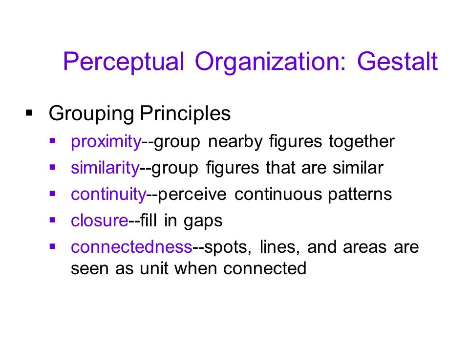 perceptual reorganization essay Perception is a fundamental process in all interpersonal communication encounters this essay will describe perception and the role it has in interpersonal communication.