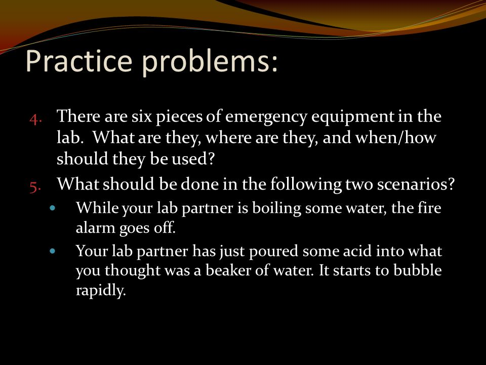 Practice problems: 4. There are six pieces of emergency equipment in the lab.