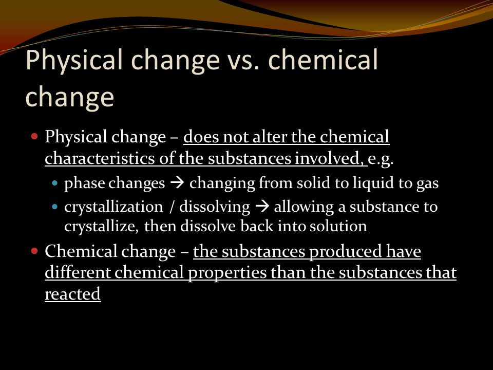 Physical change vs.