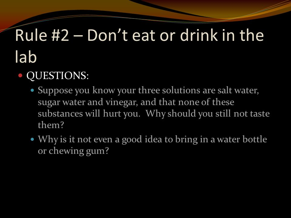 QUESTIONS: Suppose you know your three solutions are salt water, sugar water and vinegar, and that none of these substances will hurt you.