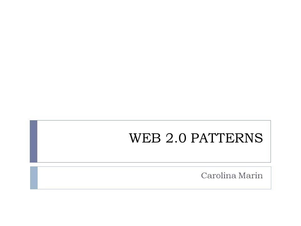 WEB 2.0 PATTERNS Carolina Marin