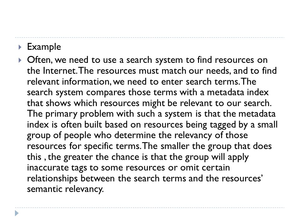  Example  Often, we need to use a search system to find resources on the Internet.