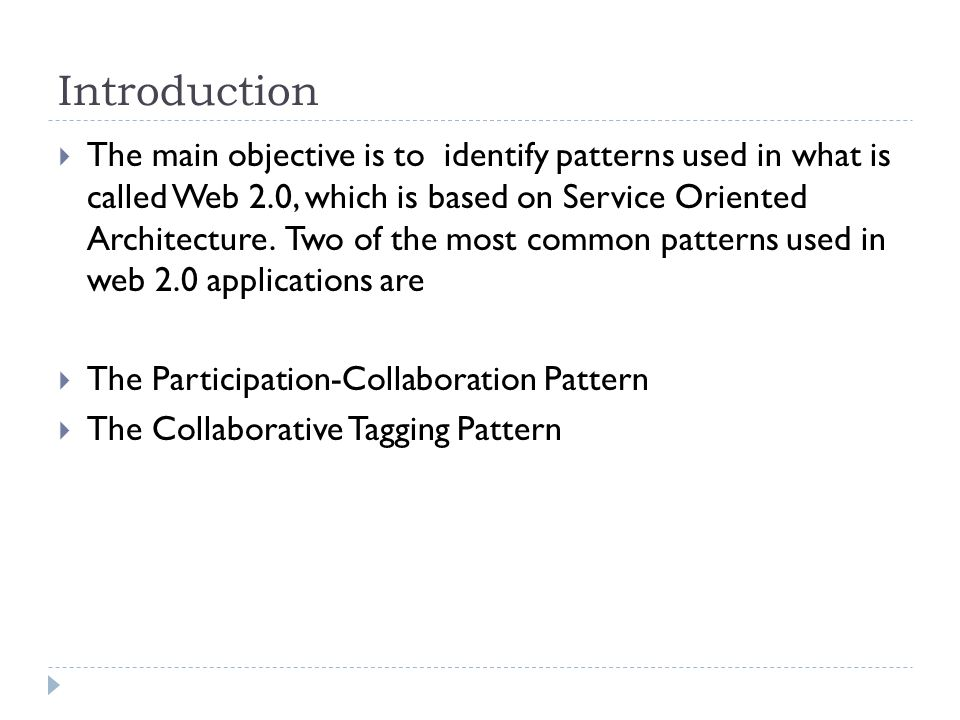The Participation-Collaboration Pattern  Intent Describes the functionality of the collaboration between users in applications based on technology web 2.0  Context This pattern can be useful when a group of people has a common interest in sharing and appending information about a specific subject.