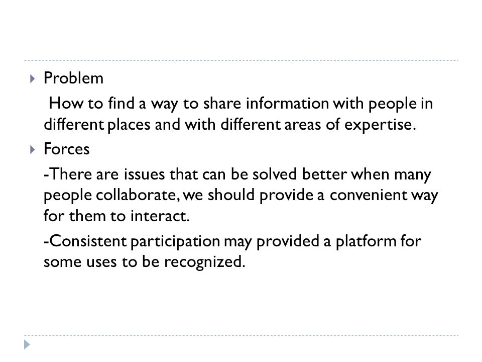  Problem How to find a way to share information with people in different places and with different areas of expertise.