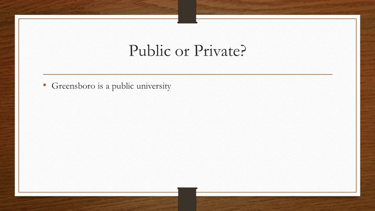 Public or Private? Greensboro is a public university