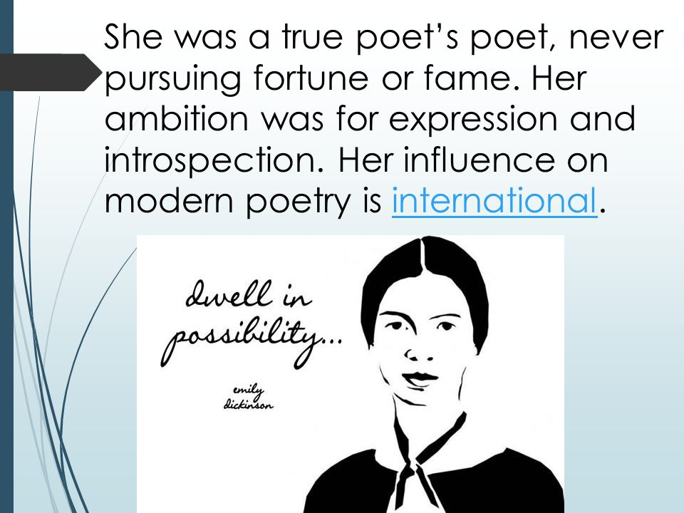 She was a true poet's poet, never pursuing fortune or fame.
