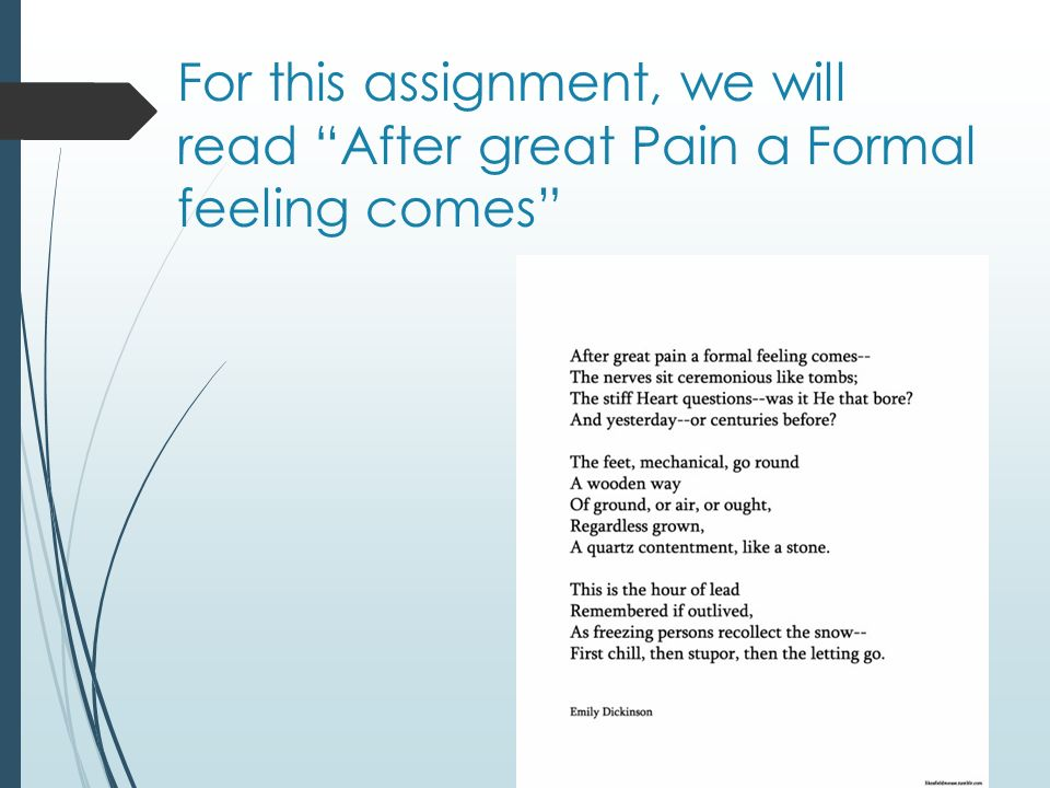 For this assignment, we will read After great Pain a Formal feeling comes
