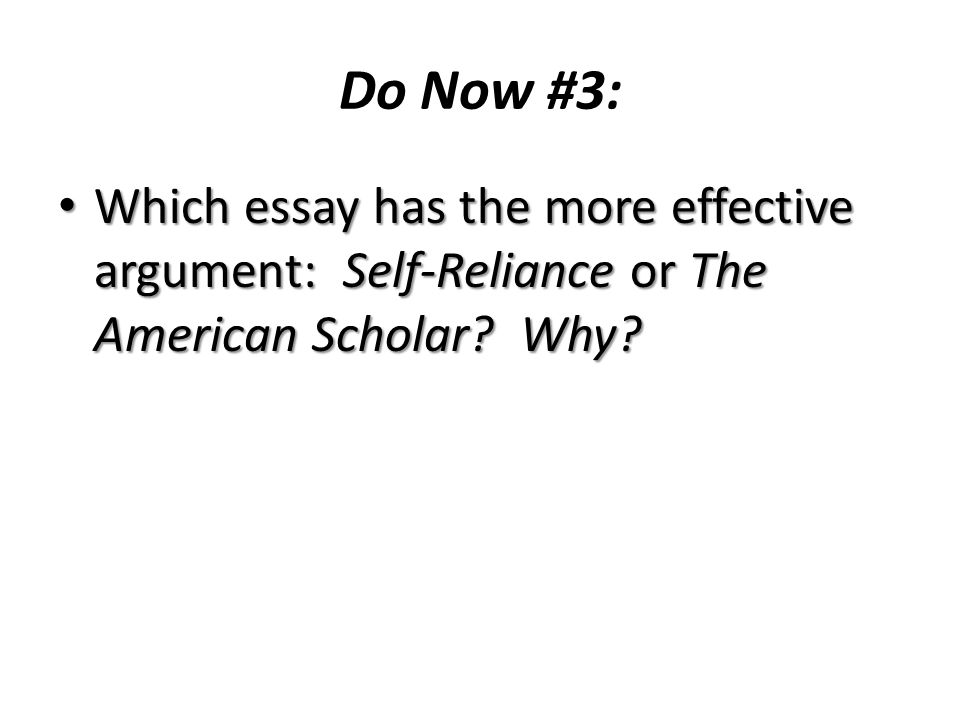 do now  which essay has the more effective argument self  do now  which essay has the more effective argument self reliance