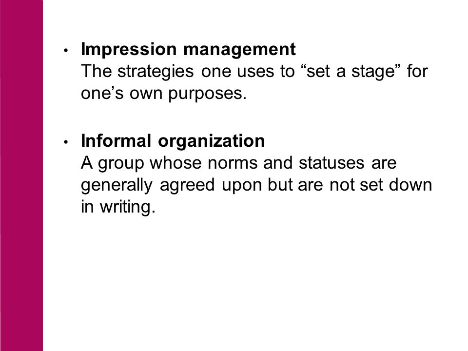 Formal organization A group that has an explicit set of norms, statuses, and roles that specify each member's relationships to the others and the conditions under which those relationships hold.