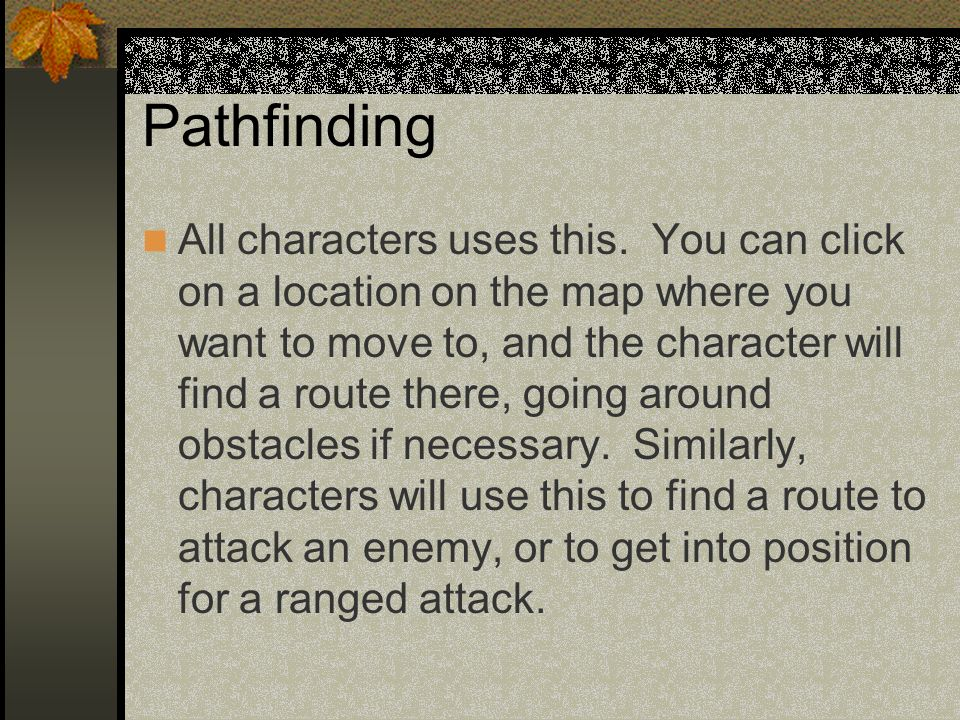 Pathfinding All characters uses this.