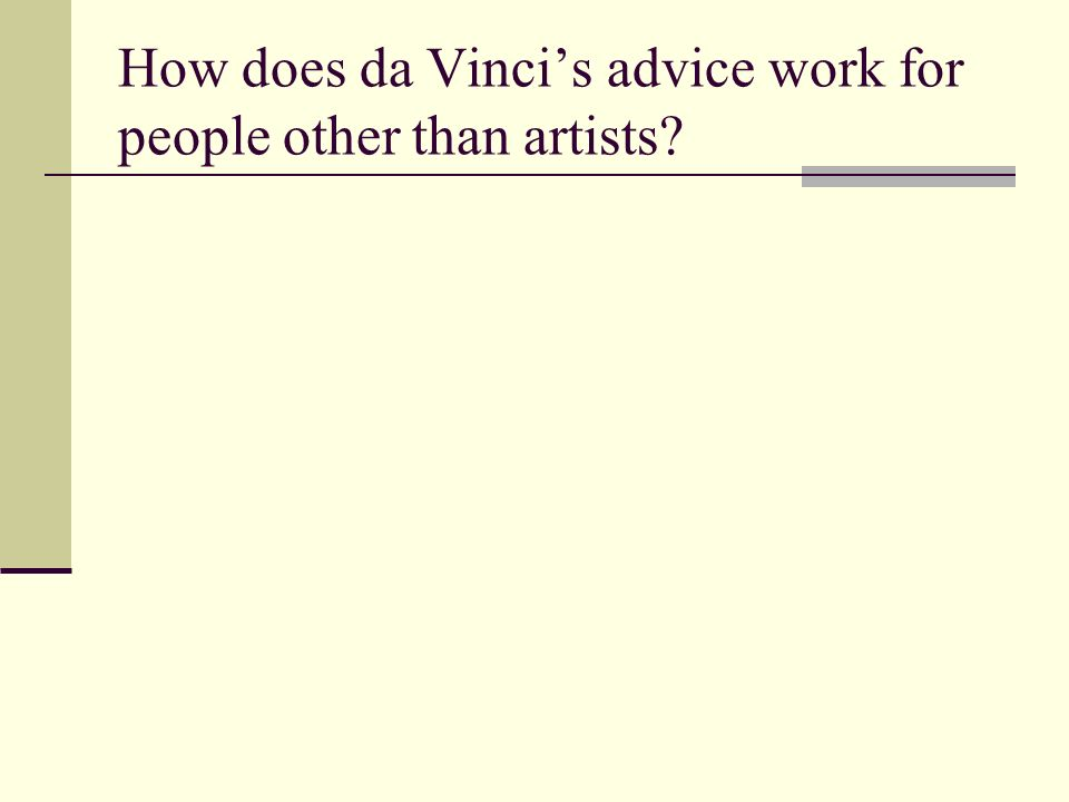 How does da Vinci's advice work for people other than artists