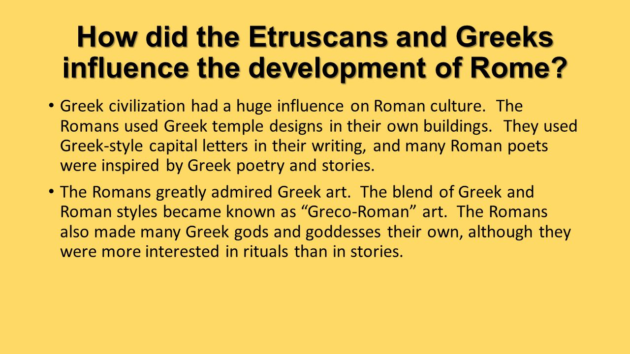 How did the greeks influence the roman empire?