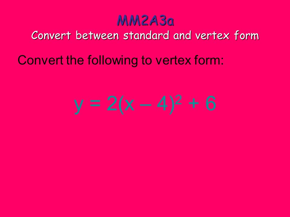 Convert Between Standard And Vertex Form Choice Image Free Form
