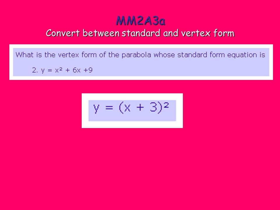 Mm2a3 Students Will Analyze Quadratic Functions In The Forms Fx