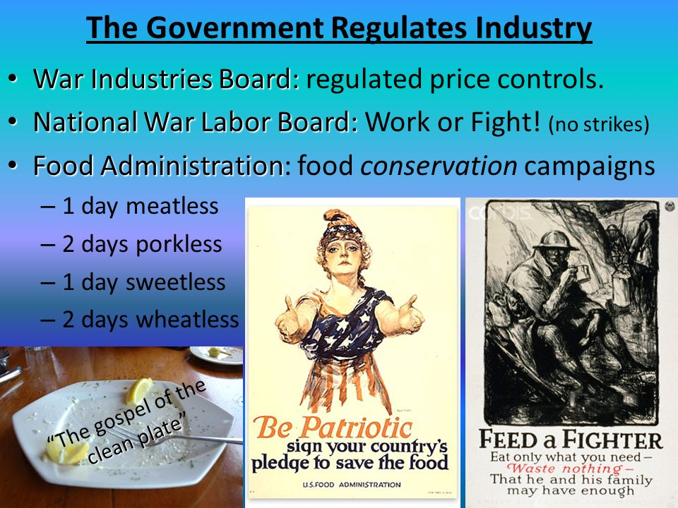 The Government Regulates Industry War Industries Board Regulated Price Controls