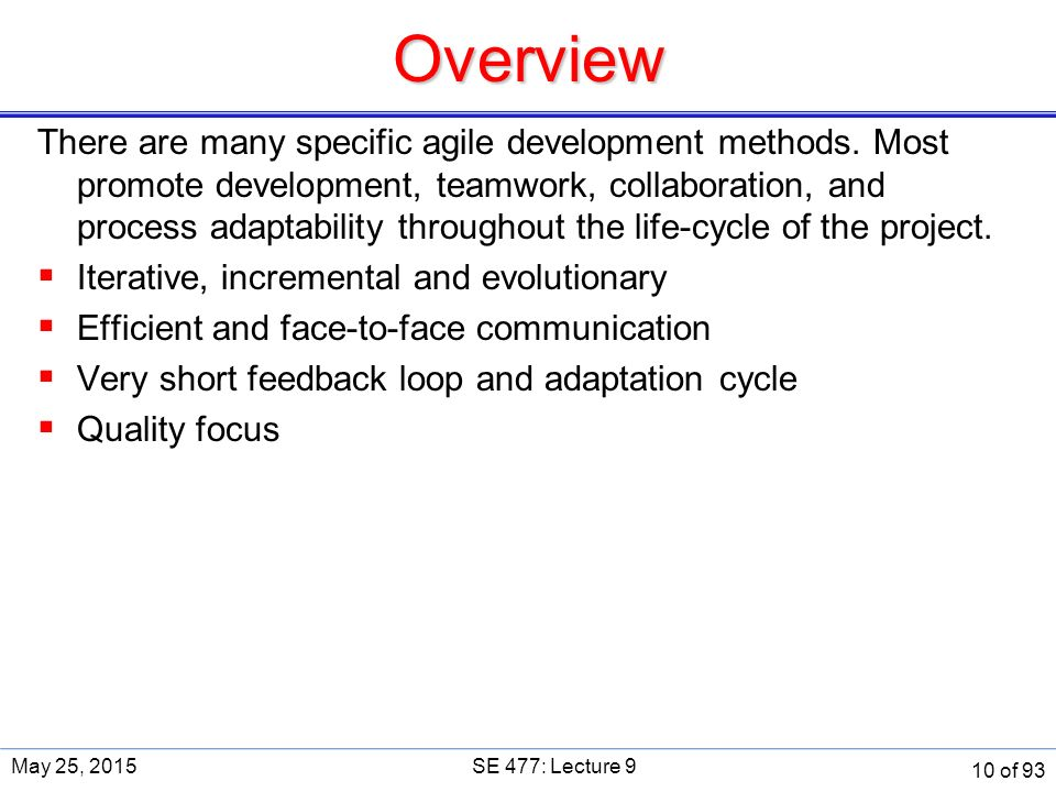 Overview There are many specific agile development methods.