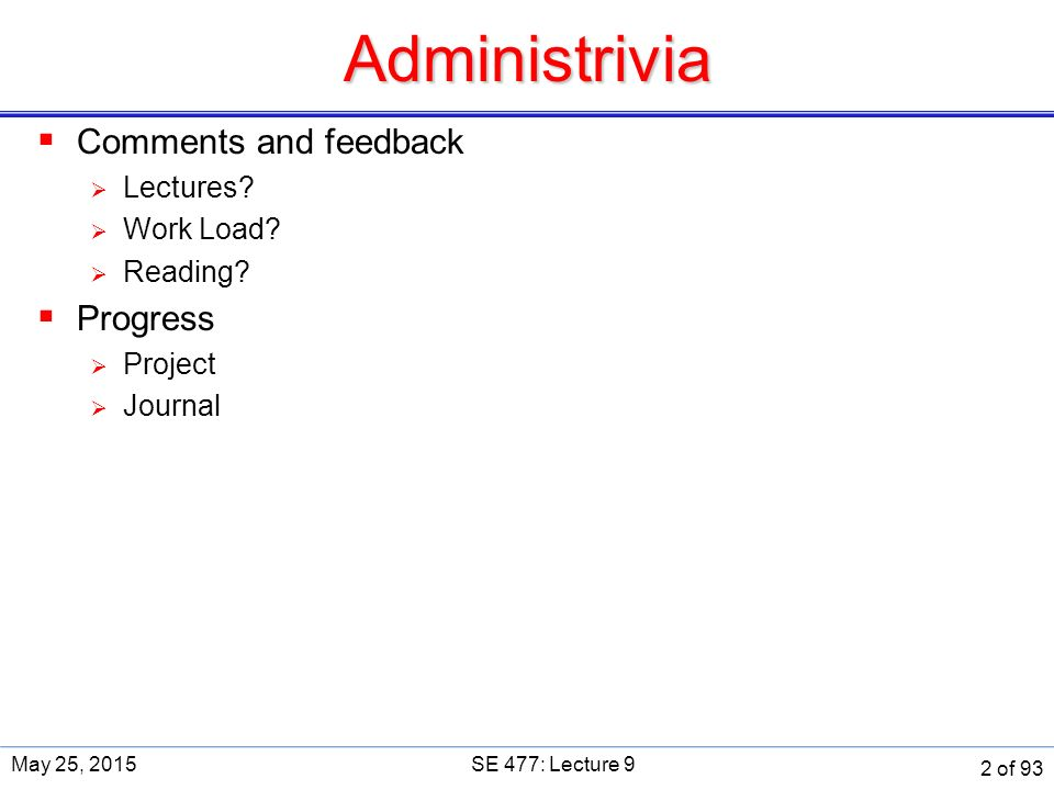 Administrivia  Comments and feedback  Lectures.  Work Load.