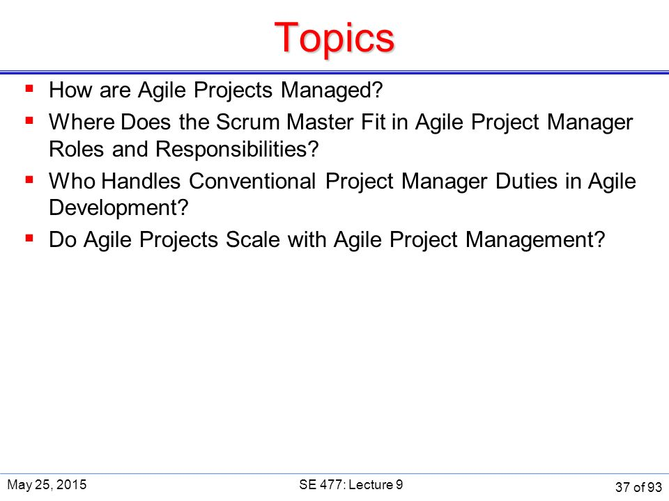 Topics  How are Agile Projects Managed.