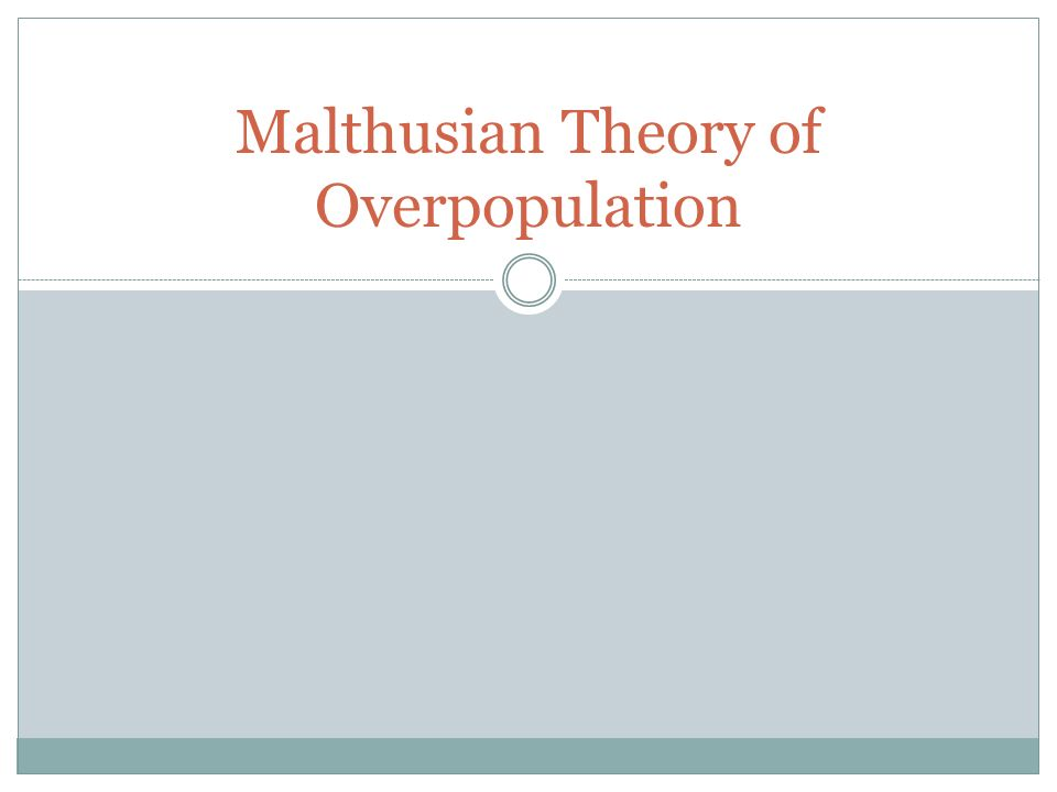 Malthusian Theory Of Overpopulation Thomas Malthus English   Malthusian Theory Of Overpopulation