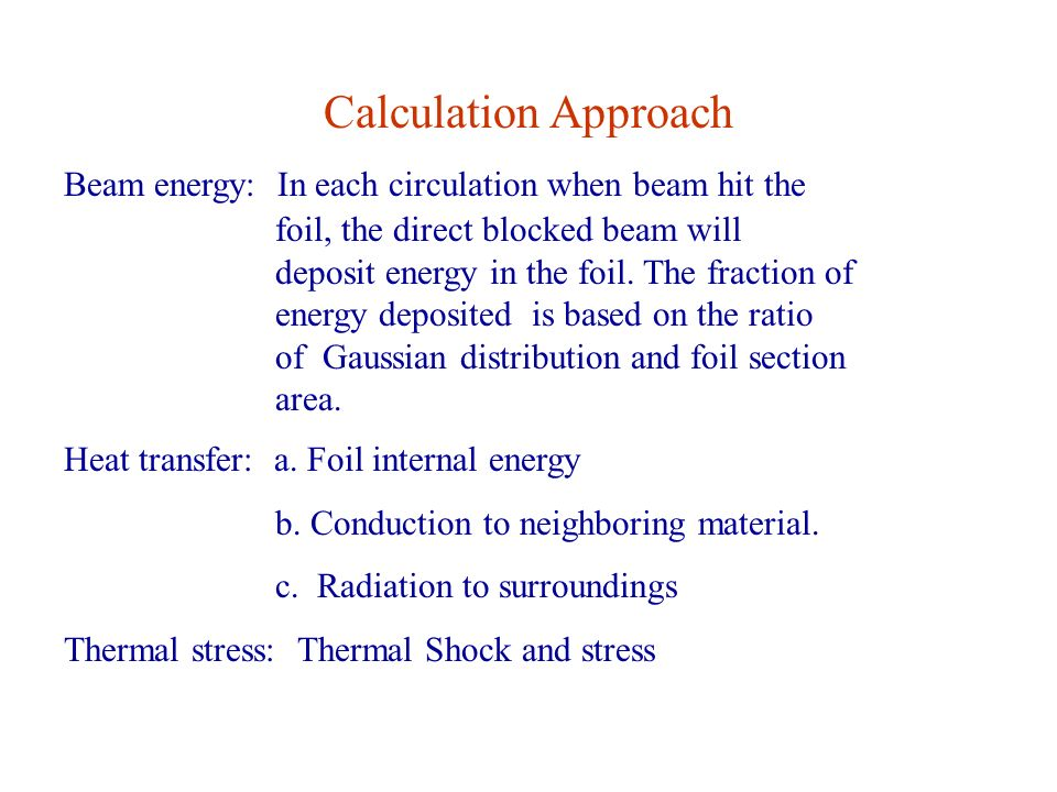 Calculation Approach Beam energy: In each circulation when beam hit the foil, the direct blocked beam will deposit energy in the foil.