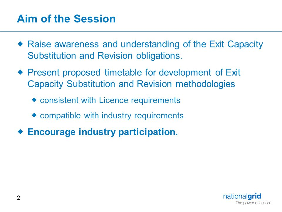 2 Aim of the Session  Raise awareness and understanding of the Exit Capacity Substitution and Revision obligations.