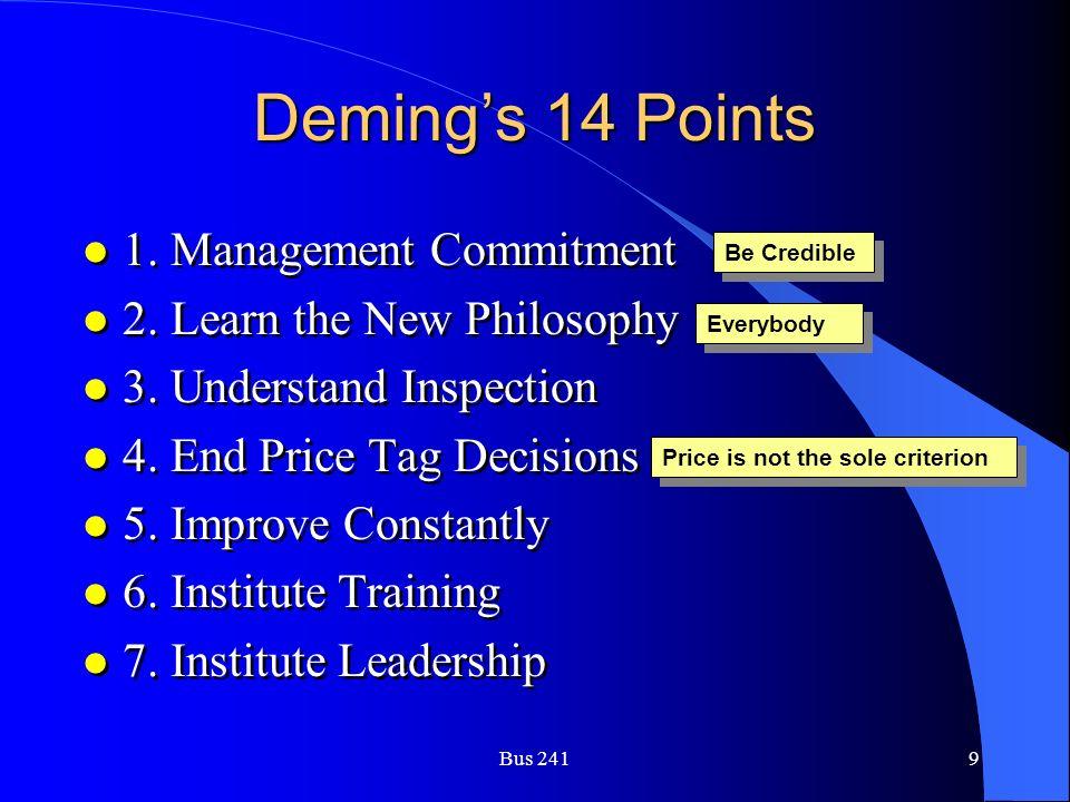 Bus 2419 Deming's 14 Points l 1. Management Commitment l 2.