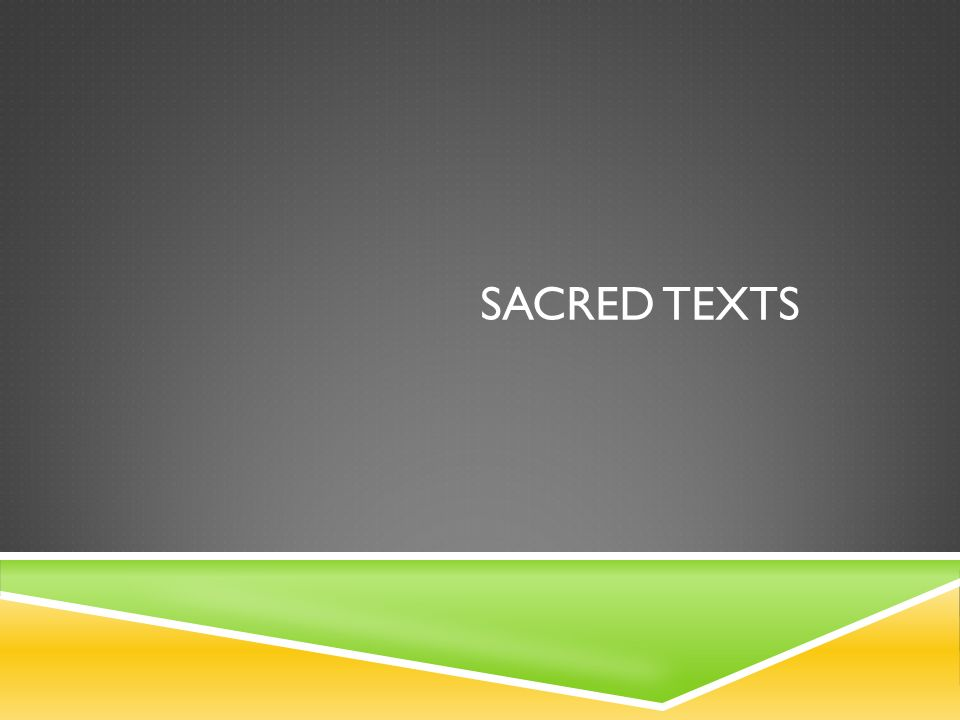 SACRED TEXTS. CHRISTIANITY  The sacred text of Christians is the ...