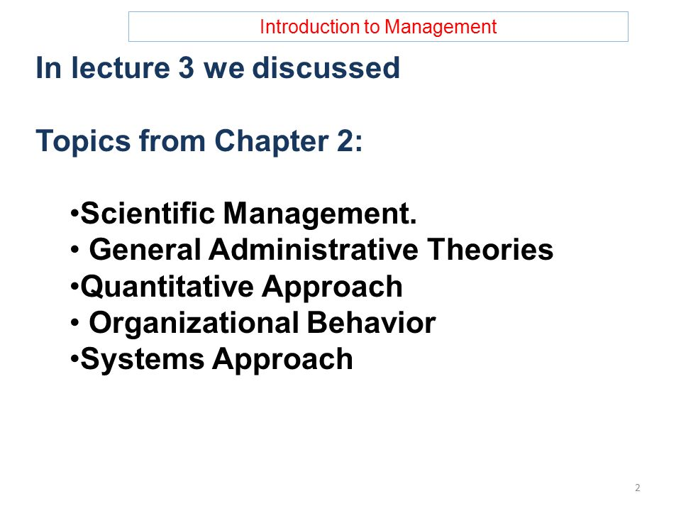Introduction to Management In lecture 3 we discussed Topics from Chapter 2: Scientific Management.