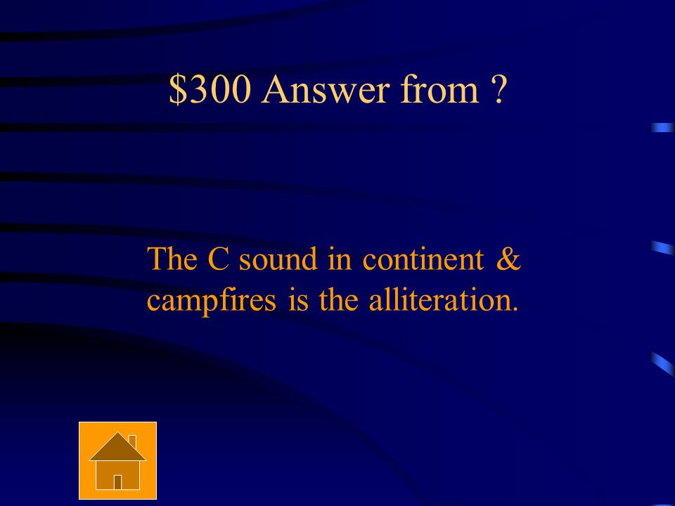 $300 Question from . What is the alliteration in the following line.