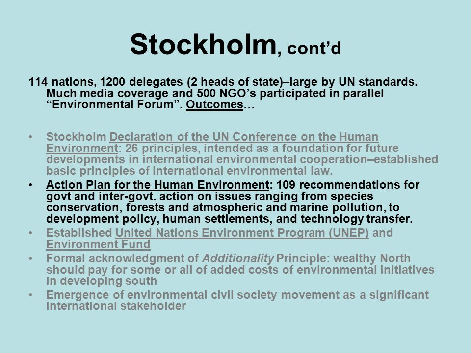Stockholm, cont'd 114 nations, 1200 delegates (2 heads of state)–large by UN standards.