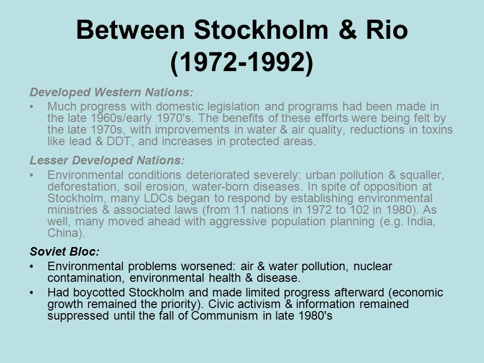 Between Stockholm & Rio ( ) Developed Western Nations: Much progress with domestic legislation and programs had been made in the late 1960s/early 1970 s.