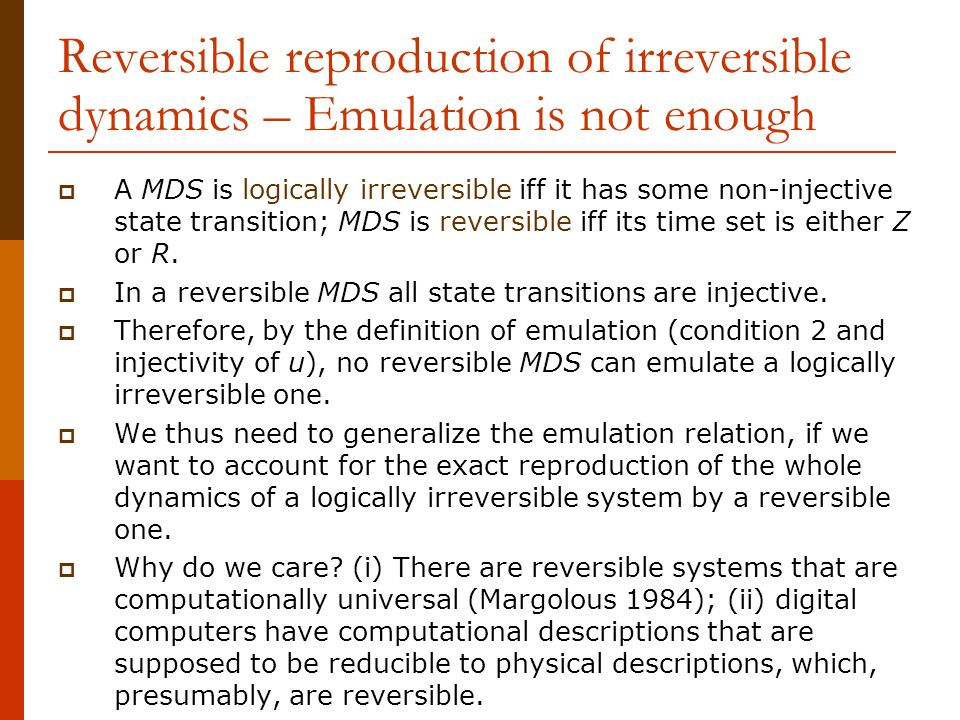 Reversible Reproduction Of Irreversible Dynamics U2013 Emulation Is Not Enough   A MDS Is Logically Irreversible