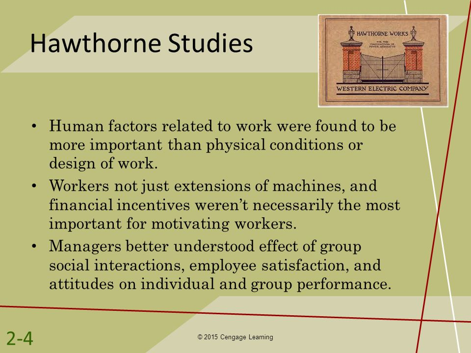 Hawthorne Studies Human factors related to work were found to be more important than physical conditions or design of work. Workers not just extension