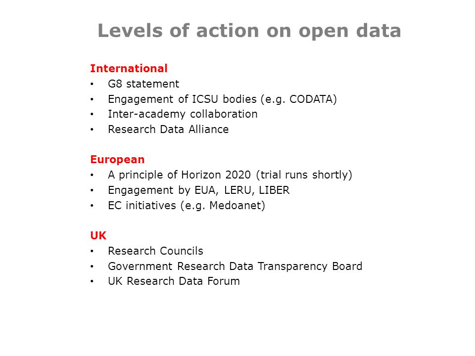 Levels of action on open data International G8 statement Engagement of ICSU bodies (e.g.