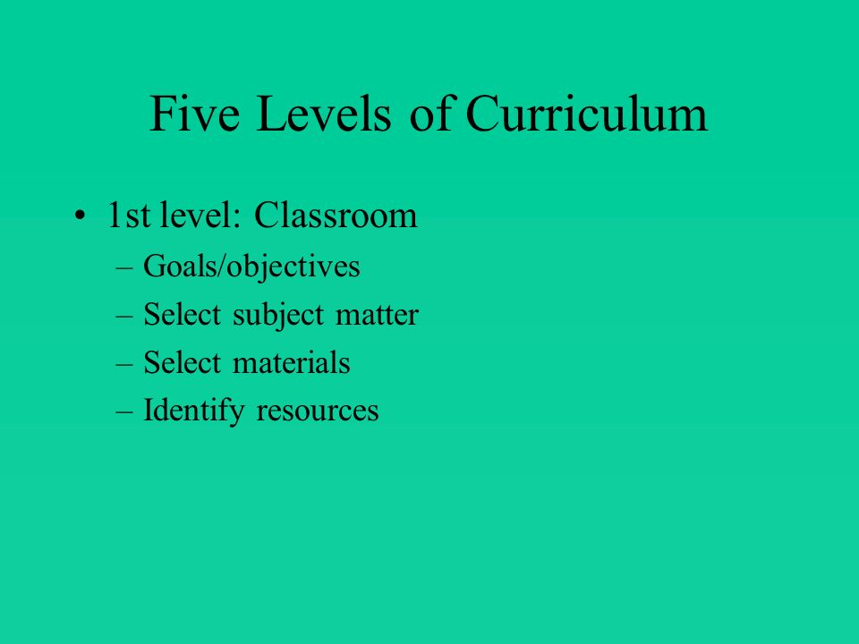 2nd Level: Team (Grade/Dept.) –Cooperative planning –Determine Content –Sequencing of subject matter