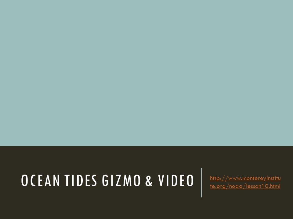 OCEAN TIDES GIZMO & VIDEO   te.org/noaa/lesson10.html