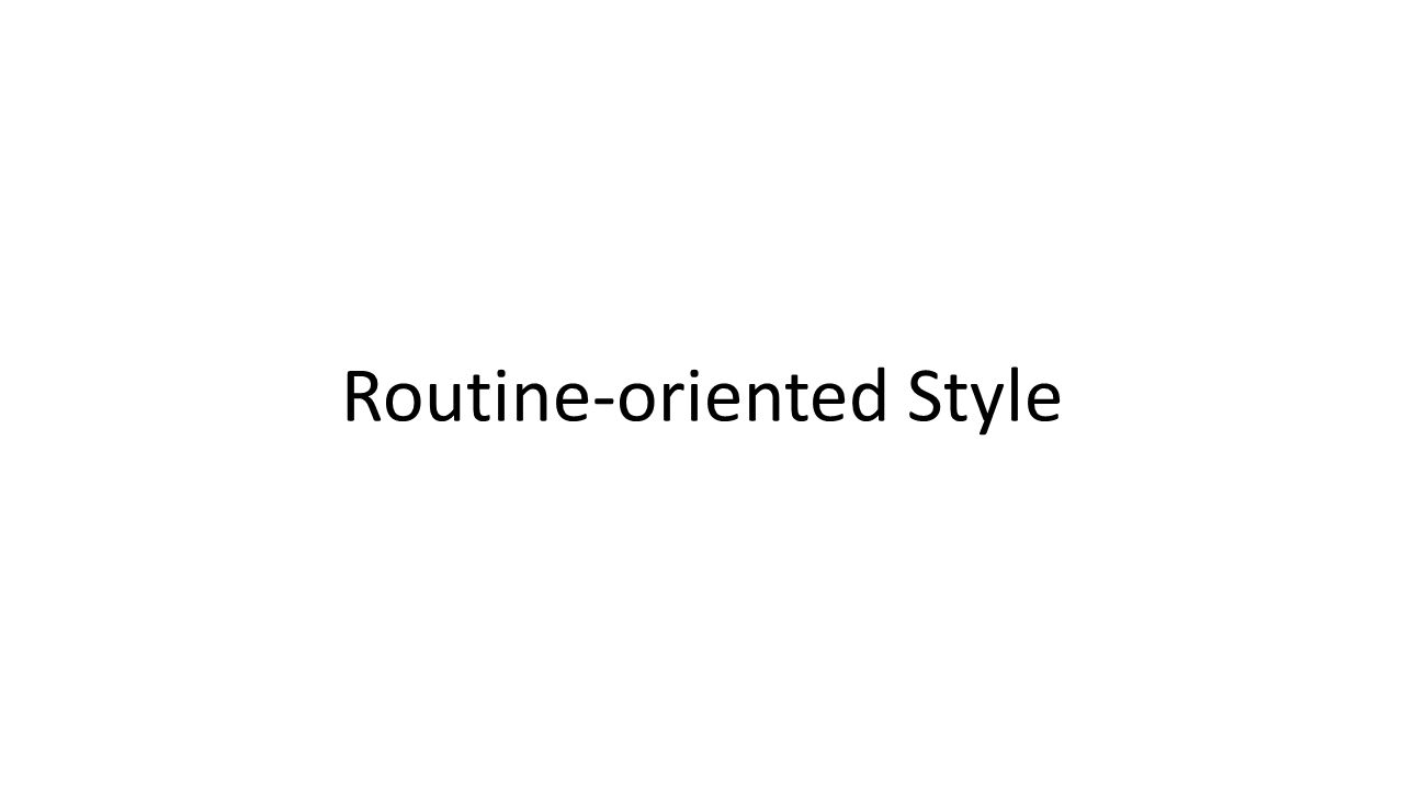 Routine-oriented Style