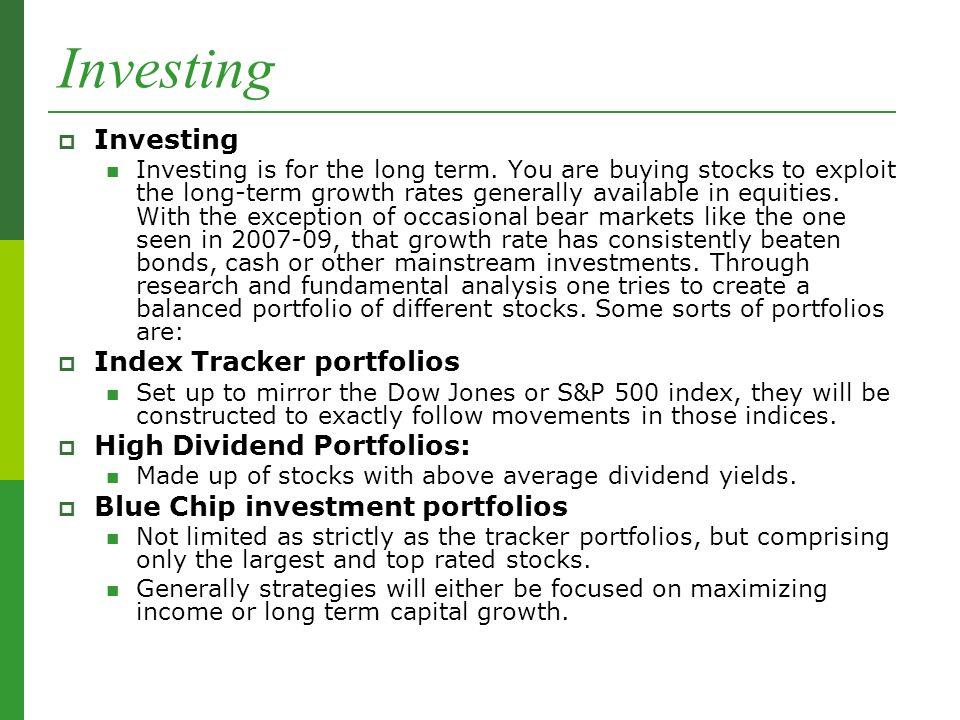 Investing  Investing Investing is for the long term.