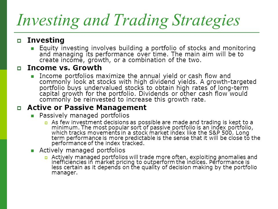 Investing and Trading Strategies  Investing Equity investing involves building a portfolio of stocks and monitoring and managing its performance over time.