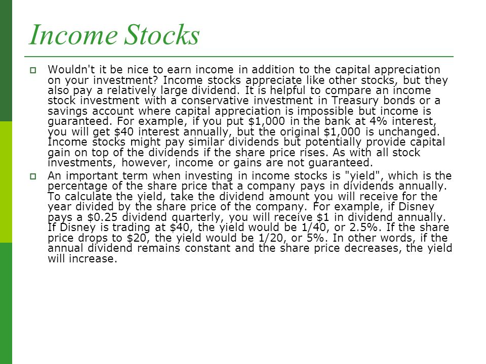 Income Stocks  Wouldn t it be nice to earn income in addition to the capital appreciation on your investment.